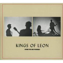 CD, KINGS OF LEON - WHEN YOU SEE YOURSEL