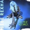 BEBE REXHA - BETTER MISTAKES, CD